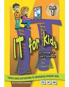 IT for Kids Book 1: Lesson plans and activities for developing computer skills