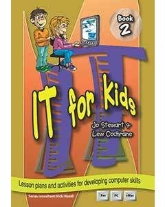 IT for Kids Book 2: Lesson plans and activities for developing computer skills
