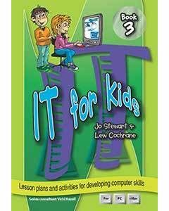 IT for Kids Book 3: Lesson plans and activities for developing computer skills