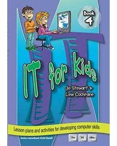 IT for Kids Book 4: Lesson plans and activities for developing computer skills