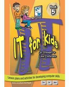 IT for Kids Book 5: Lesson plans and activities for developing computer skills