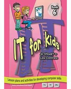 IT for Kids Book 6: Lesson plans and activities for developing computer skills