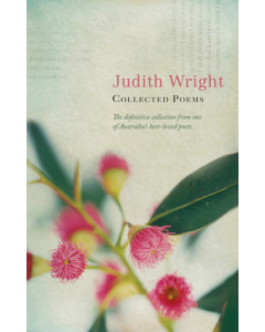 Collected Poems 1942-1985 Judith Wright (2016 Edition)