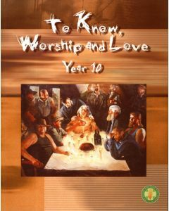 To Know, Worship and Love Year 10 2/e