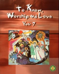 To Know Worship and Love Year 7 2/e