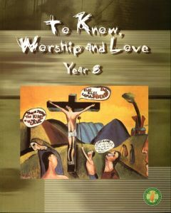 To Know, Worship and Love Year 8 2e