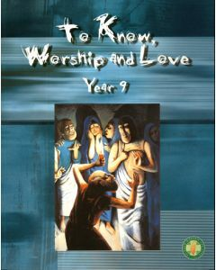 To Know, Worship and Love Year 9 2/e
