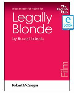 Legally Blonde: English Club Teacher Resource Packet ebook