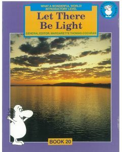 What a Wonderful World! Introductory Level Book 20: Let There Be Light