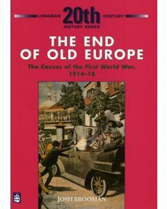 The End of Old Europe The Causes of the First World War
