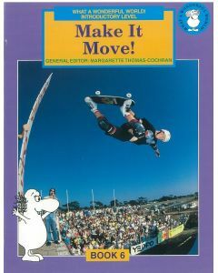 What a Wonderful World! Introductory Level Book 6: Make it Move!