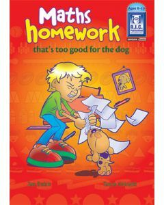 Maths's homework that's too good for the dog! Ages 8 to 10