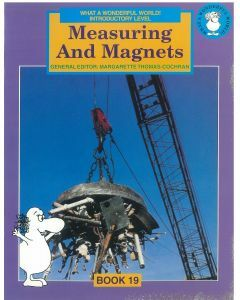 What a Wonderful World! Introductory Level Book 19: Measuring and Magnets