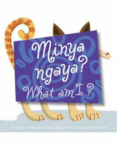 Minya Ngaya? - What am I?