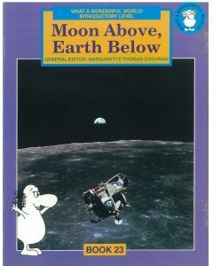 What a Wonderful World! Introductory Level Book 23: Moon Above, Earth Below