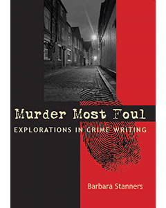 Murder Most Foul: Explorations in Crime Writing