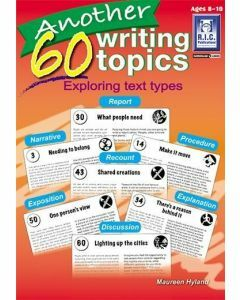 Another 60 Writing Topics: Exploring Text Types (Ages 8-10)