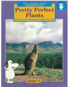 What a Wonderful World! Introductory Level Book 17: Pretty Perfect Plants