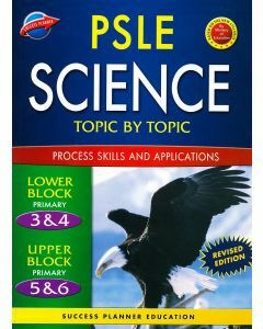 PSLE Science: Process Skills and Applications: Topic by Topic