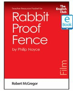 Rabbit Proof Fence: English Club Teacher Resource Packet ebook