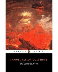 Samuel Taylor Coleridge: The Complete Poems (Penguin Classics)