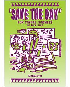 Save the Day: For Casual Teachers Kindergarten