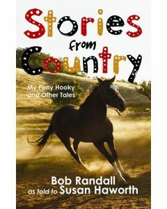 Stories from Country: My Pony Hooky and Other Tales