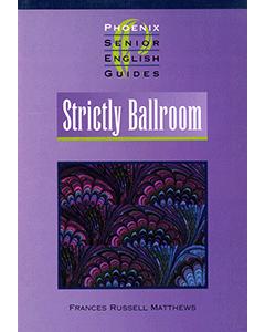 Strictly Ballroom Phoenix Senior English Guide