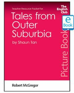 Tales from Outer Suburbia: English Club Teacher Resource Packet ebook