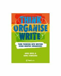 Think > Organise > Write: Turn thinking into writing using graphic organisers