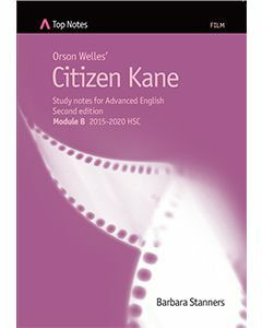 Top Notes Citizen Kane: HSC Advanced Module B 2015-2018