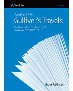 Top Notes Gulliver's Travels: HSC Extension Module A 2015-2018
