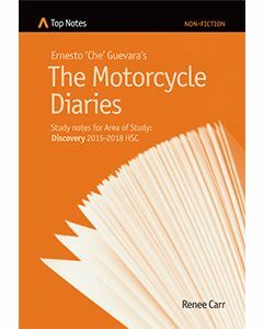 Top Notes The Motorcycle Diaries: HSC Area of Study: Discovery 2015-2018