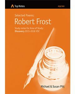 Top Notes Robert Frost: HSC Area of Study: Discovery 2015-2018