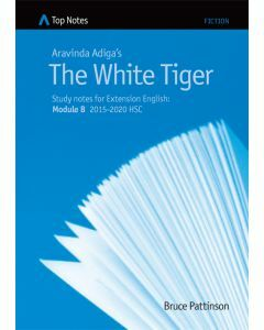 Top Notes The White Tiger: HSC Extension Module B 2015-2018