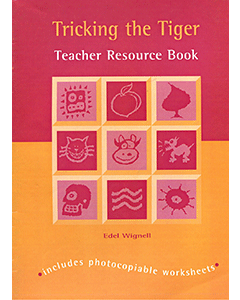 Tricking the Tiger: Teacher Resource Book