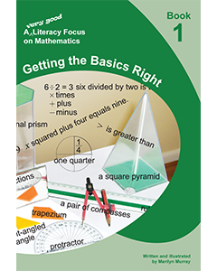 A very good literacy focus on Mathematics Book 1: Getting the Basics Right