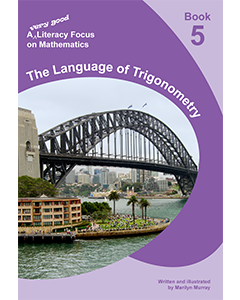 A very good literacy focus on Mathematics Book 5: The Language of Trigonometry