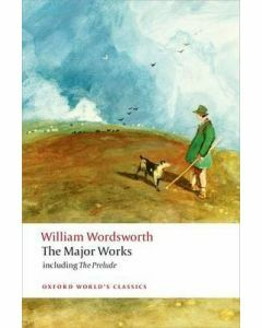 William Wordsworth: The Major Works