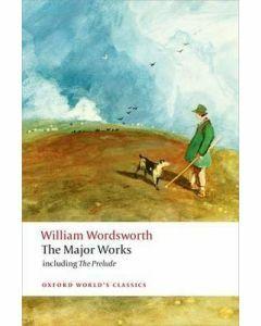 William Wordsworth: The Major Works