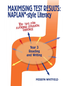 Maximising Test Results NAPLAN* style Year 3 Literacy: Reading and Writing