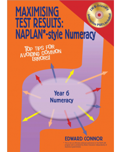 Maximising Test Results NAPLAN* style Year 6 Numeracy