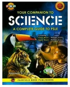Your Companion to Science: A Complete Guide to PSLE