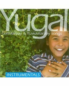 Yugal Gamilaraay & Yuwaalaraay songs instrumental CD