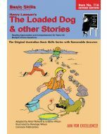 The Loaded Dog and other stories by Henry Lawson Yrs 5 to 8  (Basic Skills No. 116)