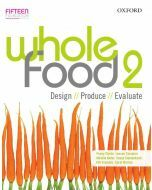 Whole Food Book 2: Design, Produce, Evaluate