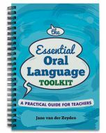 The Essential Oral Language Toolkit: A Practical Guide For Teachers