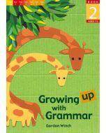 Growing up with Grammar Book 2 (Ages 7 to 9)