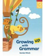 Growing up with Grammar Book 3 (Ages 8 to 10)