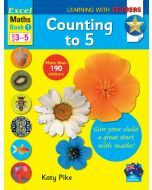 Excel Learning with Stickers: Maths Book 1 Preschool Skills - Counting to 5 (Ages 3 to 5)